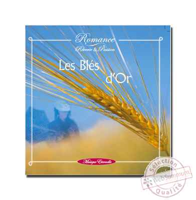 CD - Les bles d\'or - ref. supprimee - Romance